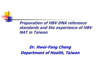 Preparation of HBV DNA reference standards and the experience of HBV NAT in Taiwan