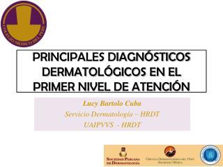 Principales diagnósticos dermatológicos en el  primer nivel de atención