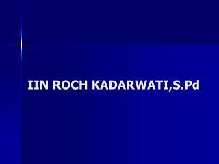 IIN ROCH  KADARWATI,S.Pd