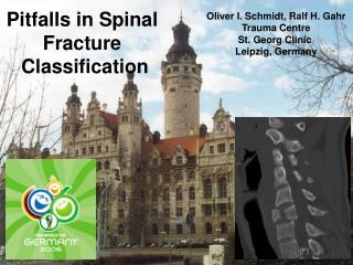 Oliver I. Schmidt, Ralf H. Gahr Trauma Centre St. Georg Clinic  Leipzig, Germany