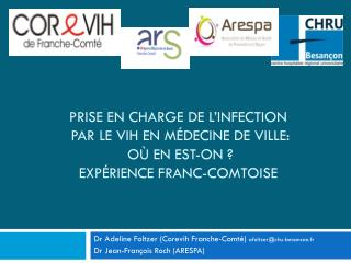 Dr Adeline  Foltzer  ( Corevih  Franche-Comté)  afoltzer@chu-besancon.fr