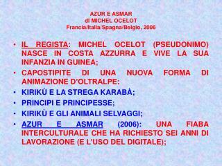 AZUR E ASMAR dI MICHEL OCELOT Francia/Italia/Spagna/Belgio, 2006