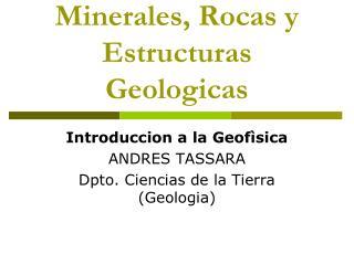 Minerales, Rocas y Estructuras Geologicas