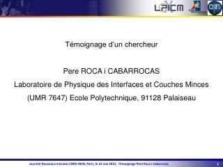 Témoignage d'un chercheur Pere ROCA i CABARROCAS