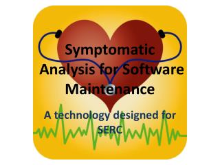Symptomatic  Analysis for Software Maintenance