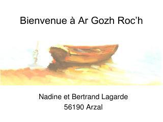 Bienvenue à Ar Gozh Roc'h