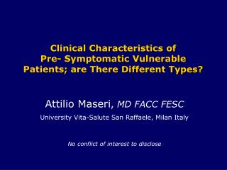Clinical Characteristics of  Pre- Symptomatic Vulnerable Patients; are There Different Types