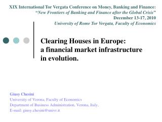 Clearing Houses in Europe:  a financial market infrastructure in evolution.