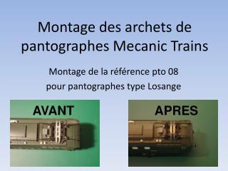 Montage des archets de pantographes Mecanic Trains