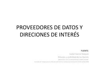 PROVEEDORES DE DATOS Y DIRECIONES DE INTER�S