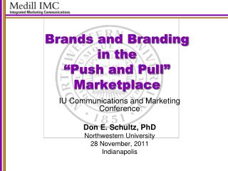"Brands and Branding  in the  ""Push and Pull"" Marketplace"