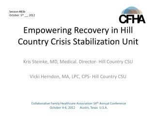 Empowering Recovery in Hill Country Crisis Stabilization Unit