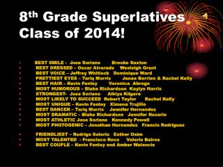 8 th  Grade Superlatives Class of 2014!