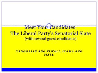 Meet Your Candidates: The Liberal Party's Senatorial Slate  (with several guest candidates)