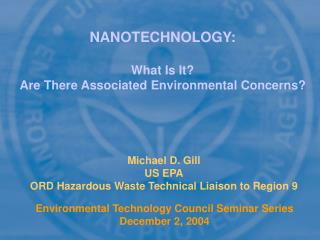 NANOTECHNOLOGY: What Is It? Are There Associated Environmental Concerns?