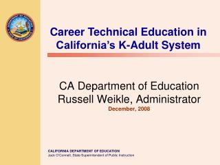 CA Department of Education Russell Weikle, Administrator December, 2008