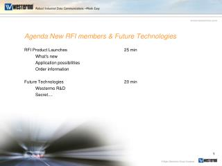 Agenda New RFI members & Future Technologies