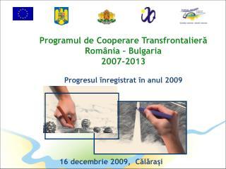 Programul  de Cooperare Transfrontalieră România – Bulgaria 2007-2013