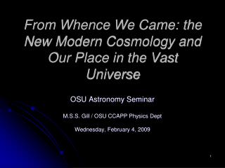 From Whence We Came: the New Modern Cosmology and Our Place in the Vast Universe
