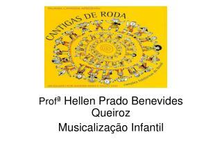 Prof ª Hellen Prado Benevides Queiroz Musicalização Infantil