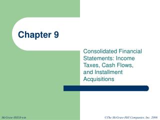Consolidated Financial Statements: Income Taxes, Cash Flows, and Installment Acquisitions
