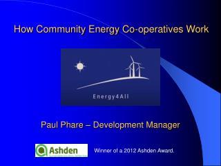 Winner of a 2012 Ashden Award.