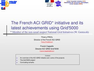 The French ACI GRID* initiative and its latest achievements using Grid'5000