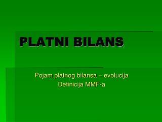 PLATNI BILANS