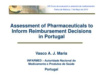 Assessment of Pharmaceuticals to Inform Reimbursement Decisions  in Portugal