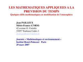 Jean PAILLEUX Météo-France (CNRM) 42 avenue G. Coriolis 31057 Toulouse Cedex 1