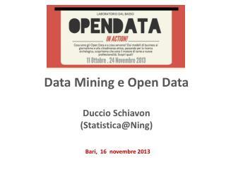 Data  Mining  e Open Data Duccio  Schiavon ( Statistica@Ning )