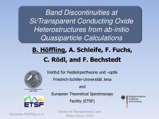 B. Höffling , A. Schleife, F. Fuchs,  C. Rödl, and F. Bechstedt
