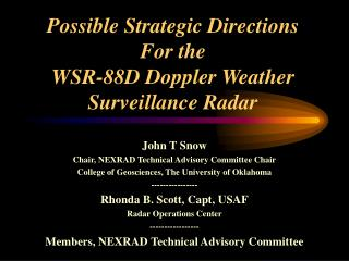 Possible Strategic Directions For the WSR-88D Doppler Weather Surveillance Radar