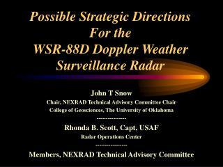 Possible Strategic Directions For the WSR-88D Doppler Weather Surveillance Radar