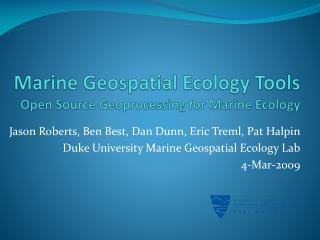 Marine Geospatial Ecology Tools Open Source Geoprocessing for Marine Ecology