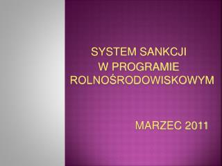 SYSTEM SANKCJI W PROGRAMIE ROLNOŚRODOWISKOWYM MARZEC 2011