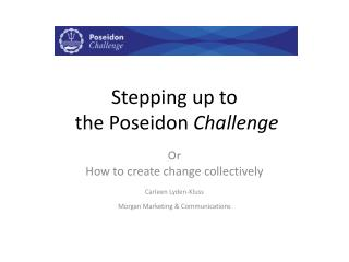 Stepping up to  the Poseidon Challenge