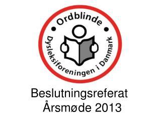 Beslutningsreferat Årsmøde 2013