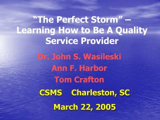 """The Perfect Storm"" – Learning How to Be A Quality Service Provider"