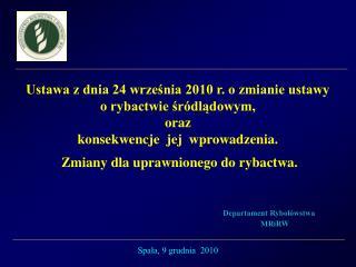 Ustawa z dnia 24 września 2010 r. o zmianie ustawy o rybactwie śródlądowym,  oraz