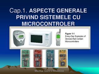 Cap.1.  Aspecte generale privind sistemele cu microcontroler