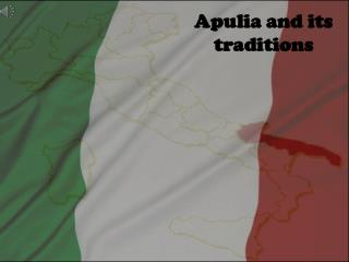 Apulia and its traditions