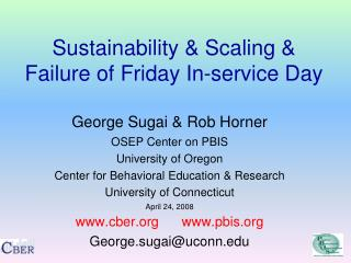 Sustainability & Scaling & Failure of Friday In-service Day