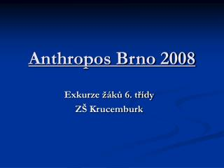 Anthropos Brno 2008