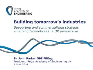Building tomorrow's industries Supporting and commercialising strategic