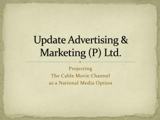 Update Advertising & Marketing (P) Ltd.