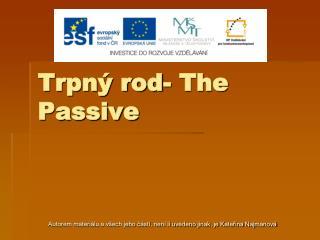 Trpný rod- The Passive