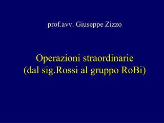 Operazioni straordinarie (dal sig.Rossi al gruppo RoBi)
