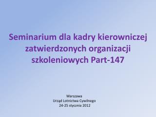 Seminarium dla kadry kierowniczej zatwierdzonych organizacji szkoleniowych Part-147
