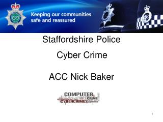 Staffordshire Police Cyber Crime ACC Nick Baker